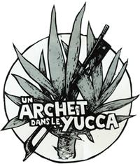 Un Archet Dans Le Yucca
